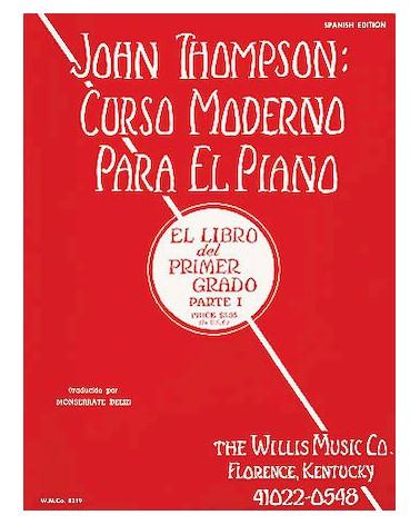 CURSO MODERNO DE PIANO DE JOHN THOMPSON (CURSO MODERNO) - PRIMER GRADO, PARTE 1 (ESPAÑOL)